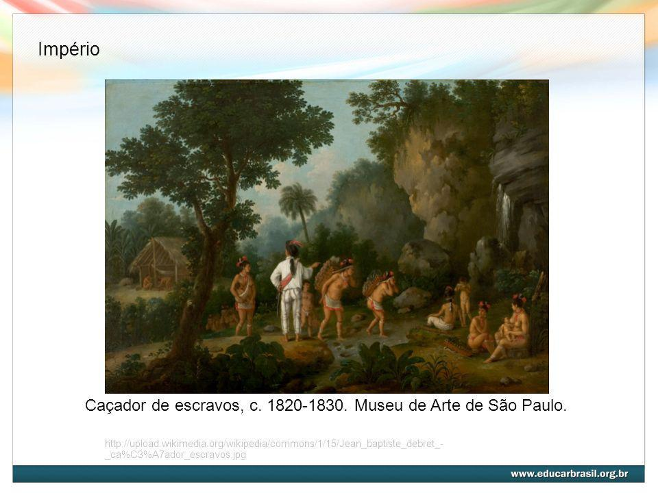 Império Caçador de escravos, c. 1820-1830. Museu de Arte de São Paulo.