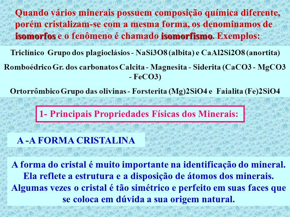 1- Principais Propriedades Físicas dos Minerais: