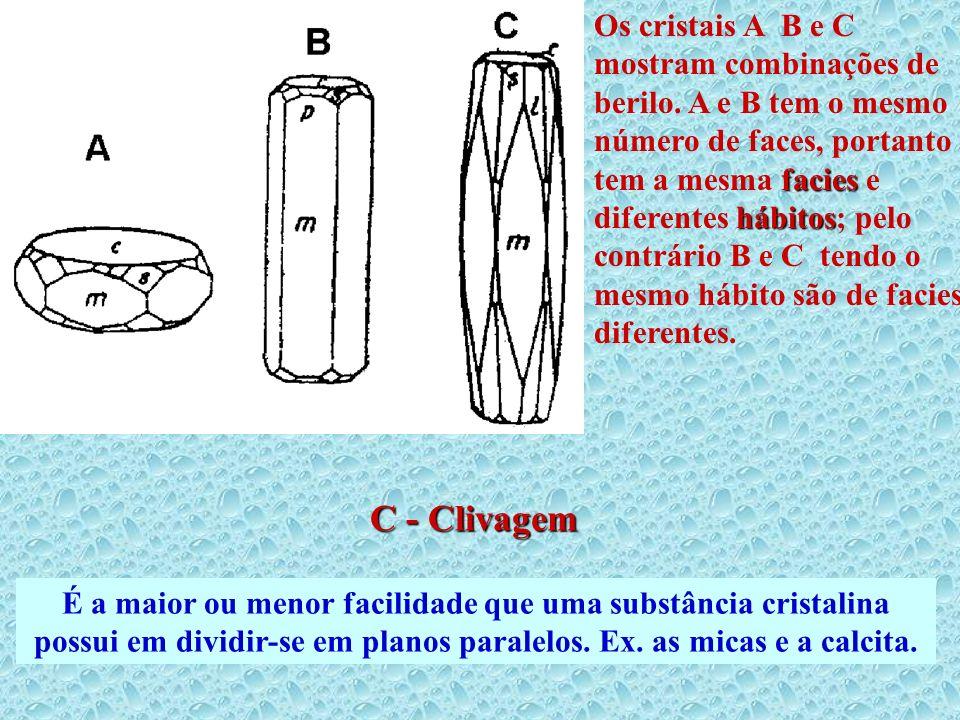 Os cristais A B e C mostram combinações de berilo