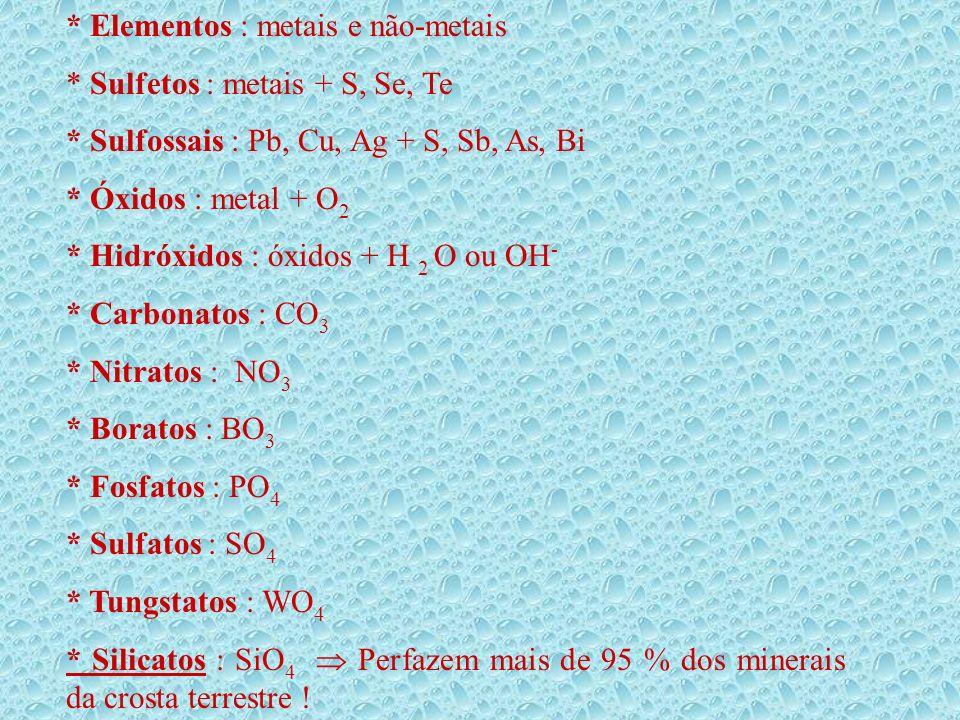 * Elementos : metais e não-metais