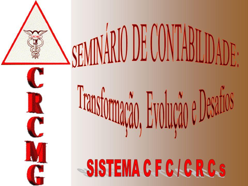 SISTEMA C F C / C R C s SEMINÁRIO DE CONTABILIDADE: