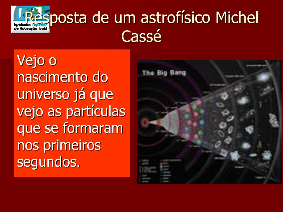 Resposta de um astrofísico Michel Cassé