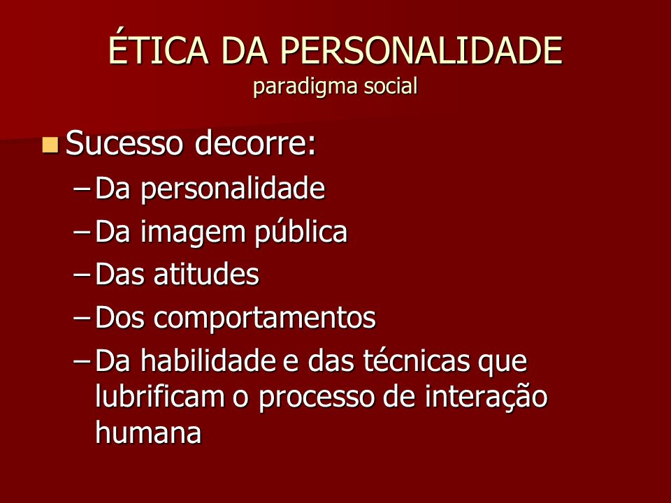 ÉTICA DA PERSONALIDADE paradigma social