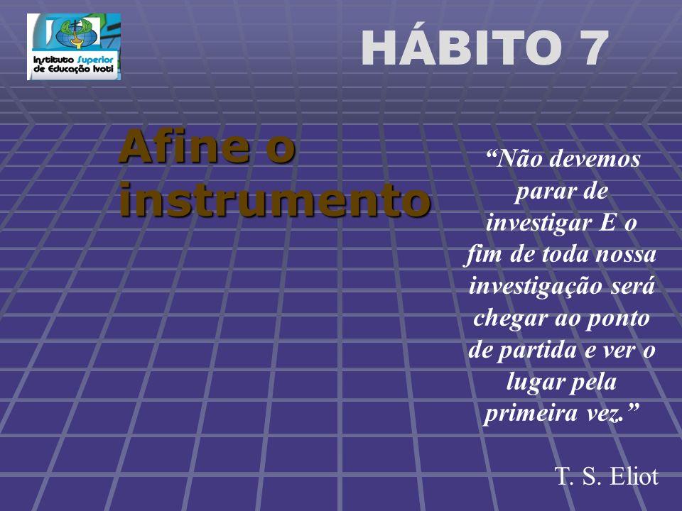 HÁBITO 7 Afine o instrumento