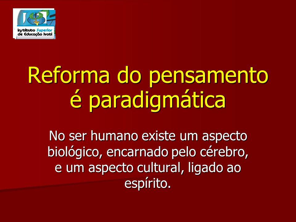 Reforma do pensamento é paradigmática