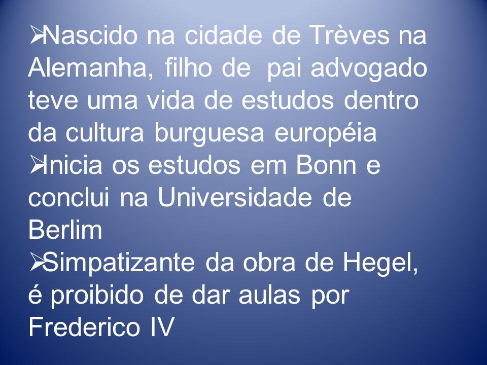 Nascido na cidade de Trèves na Alemanha, filho de pai advogado teve uma vida de estudos dentro da cultura burguesa européia