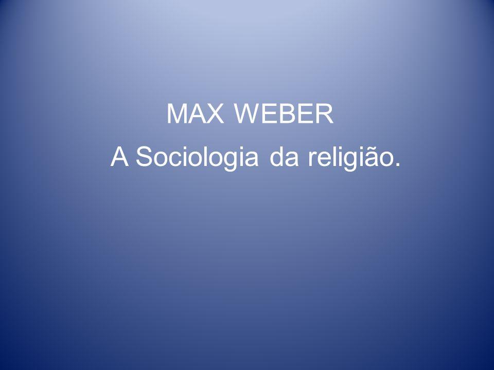A Sociologia da religião.