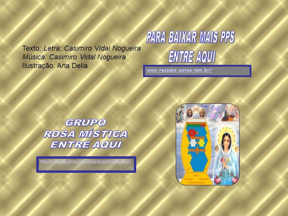 Texto: Letra: Casimiro Vidal Nogueira Música: Casimiro Vidal Nogueira