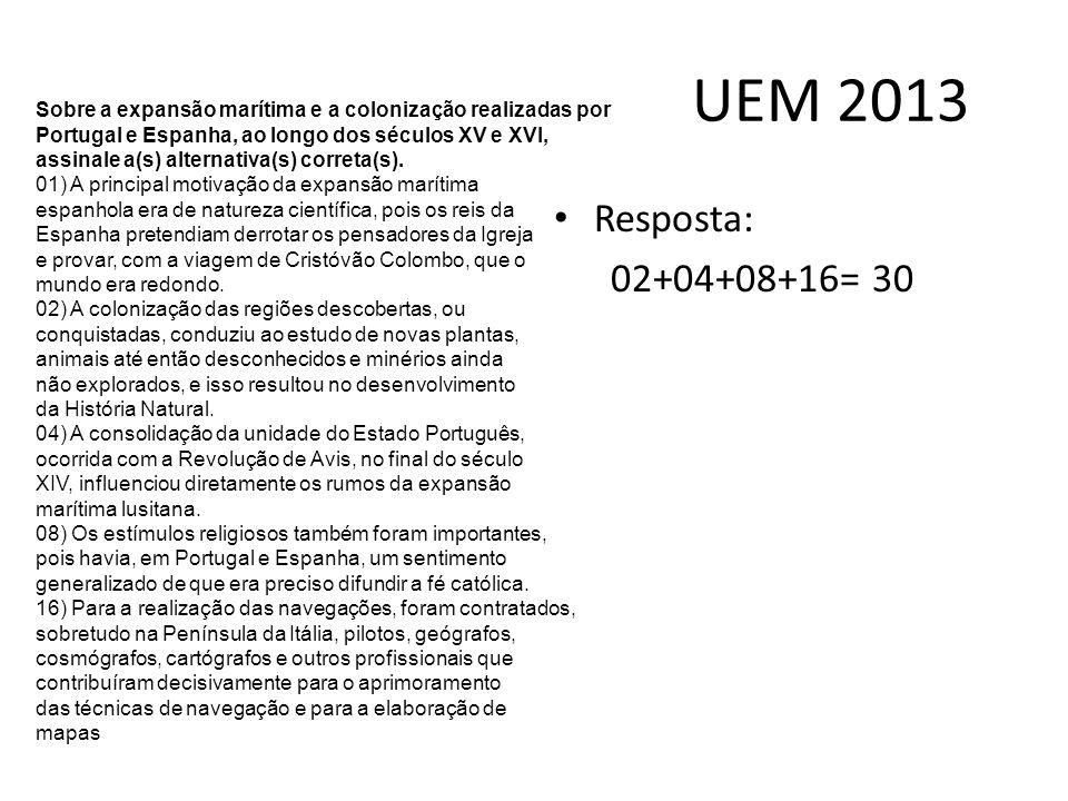 UEM 2013 Sobre a expansão marítima e a colonização realizadas por. Portugal e Espanha, ao longo dos séculos XV e XVI,