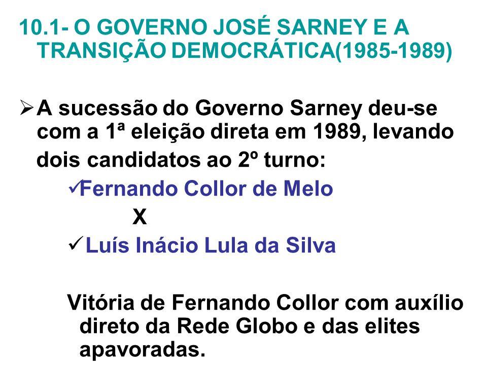 10.1- O GOVERNO JOSÉ SARNEY E A TRANSIÇÃO DEMOCRÁTICA(1985-1989)