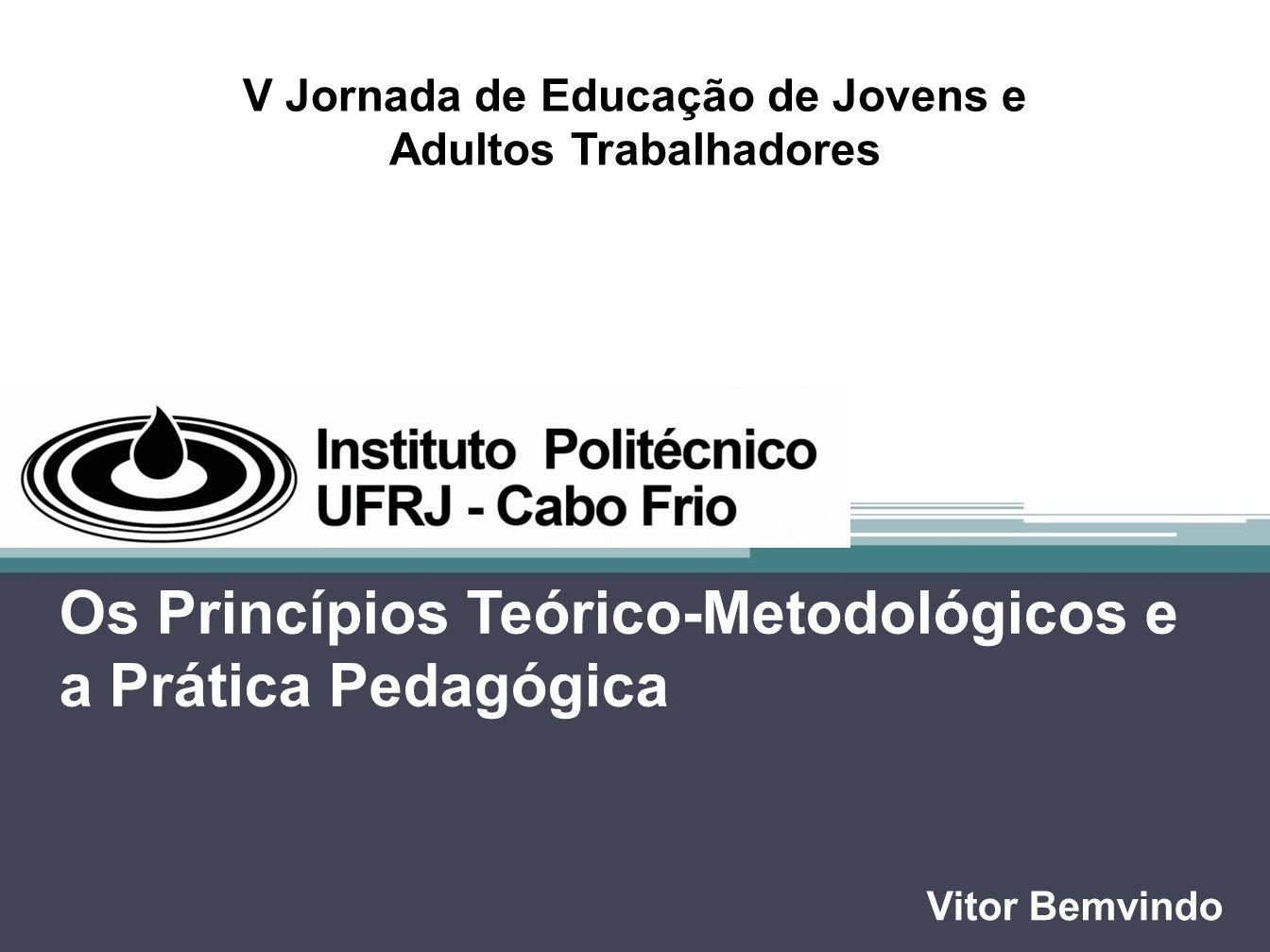 Os Princípios Teórico-Metodológicos e a Prática Pedagógica