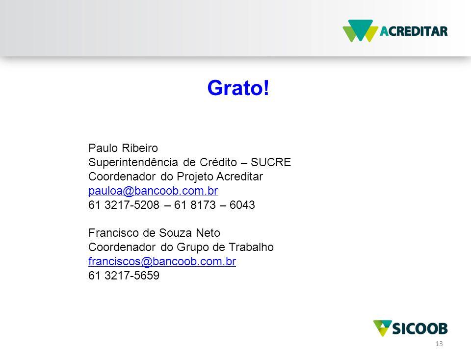 Grato! Paulo Ribeiro Superintendência de Crédito – SUCRE