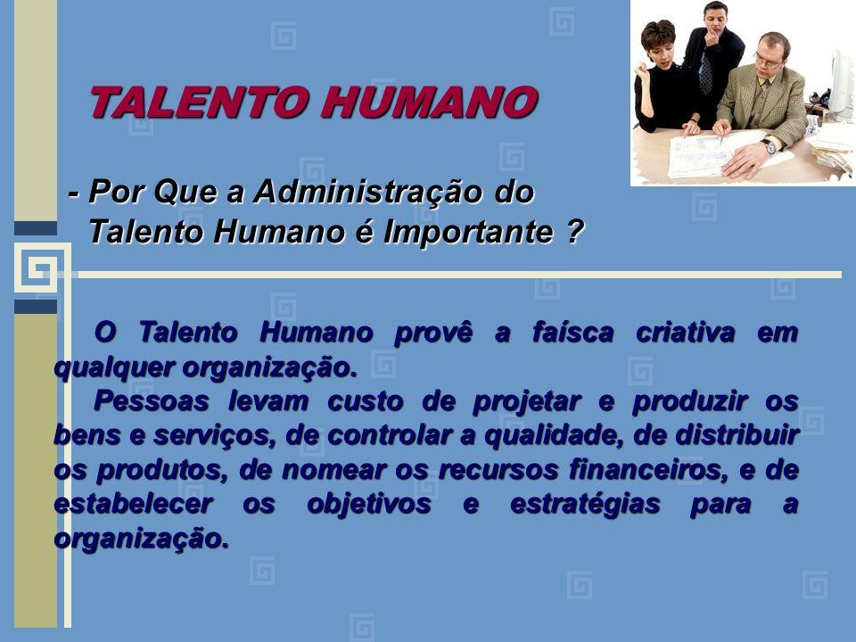 TALENTO HUMANO - Por Que a Administração do