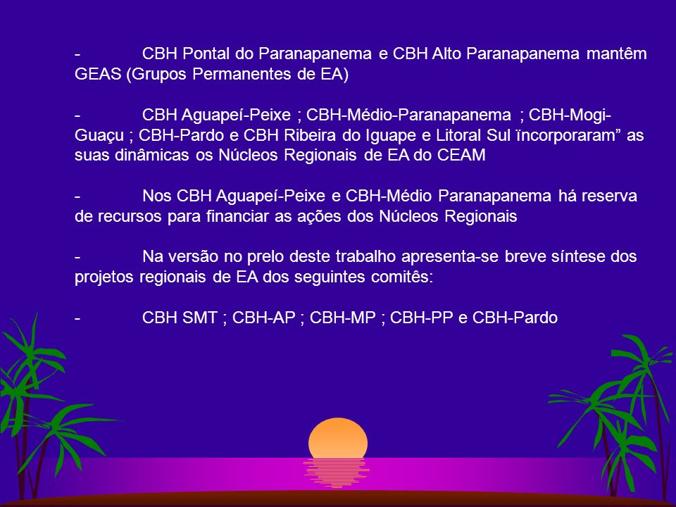 - CBH Pontal do Paranapanema e CBH Alto Paranapanema mantêm GEAS (Grupos Permanentes de EA)