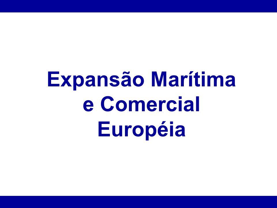 Expansão Marítima e Comercial Européia