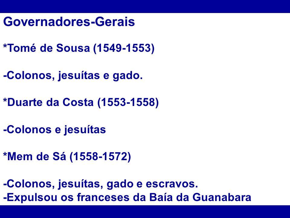 Governadores-Gerais *Tomé de Sousa (1549-1553)