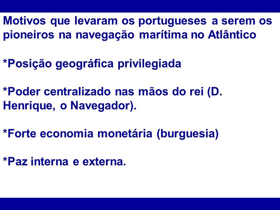 Motivos que levaram os portugueses a serem os pioneiros na navegação marítima no Atlântico