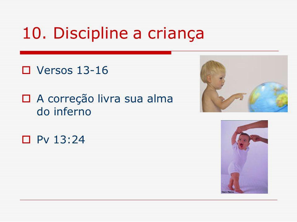 10. Discipline a criança Versos 13-16