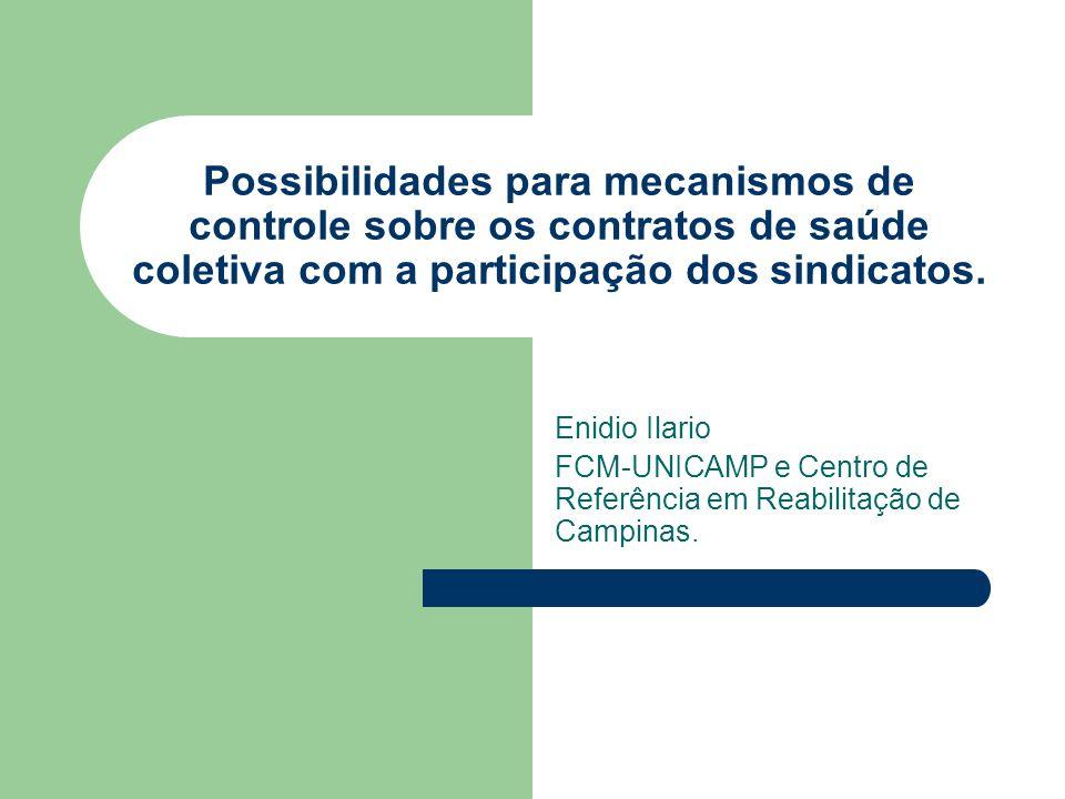 Possibilidades para mecanismos de controle sobre os contratos de saúde coletiva com a participação dos sindicatos.
