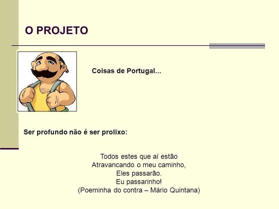 (Poeminha do contra – Mário Quintana)