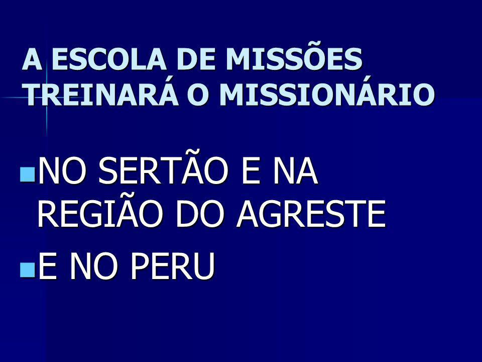 A ESCOLA DE MISSÕES TREINARÁ O MISSIONÁRIO
