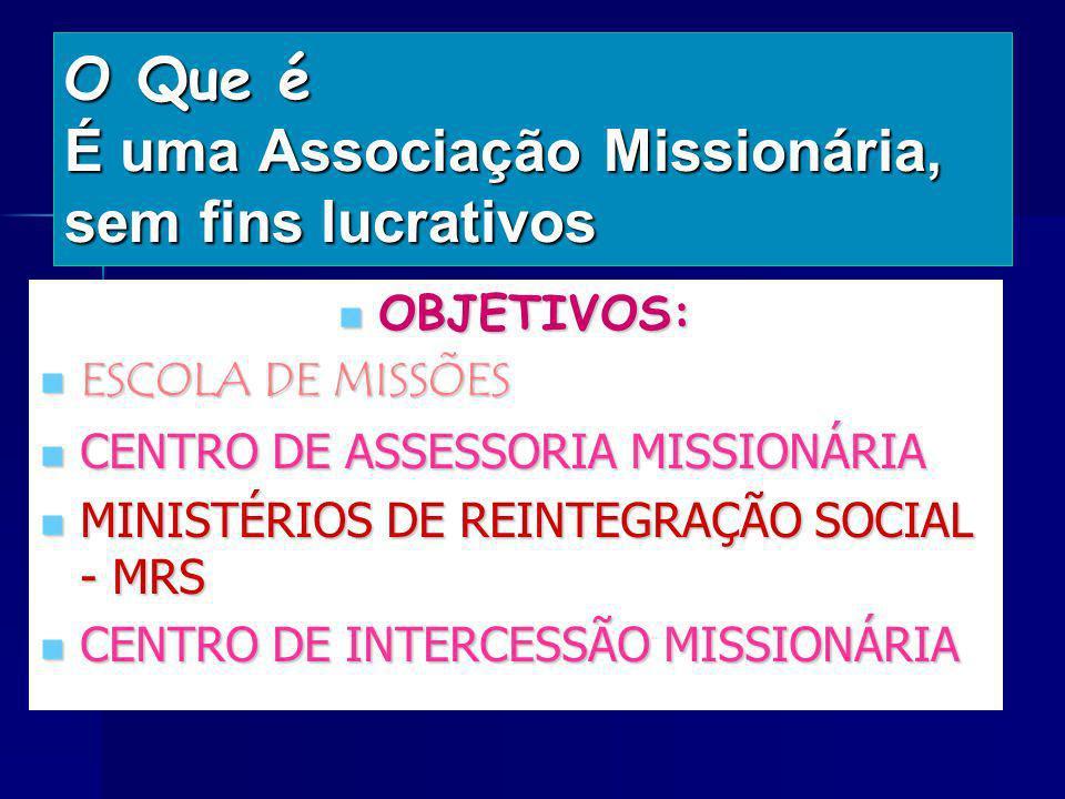 O Que é É uma Associação Missionária, sem fins lucrativos
