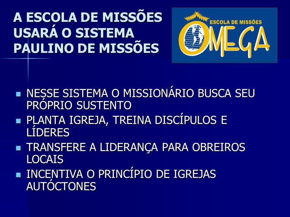 A ESCOLA DE MISSÕES USARÁ O SISTEMA PAULINO DE MISSÕES