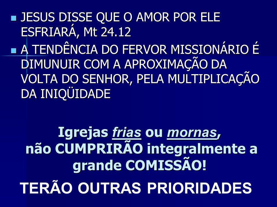 TERÃO OUTRAS PRIORIDADES