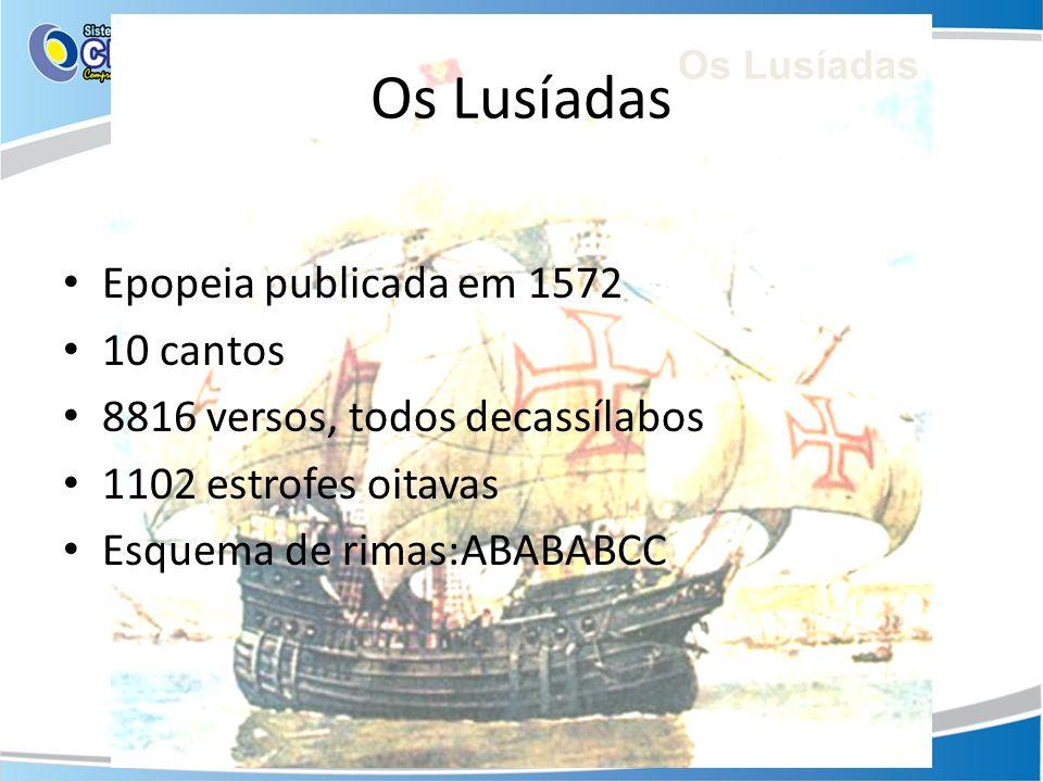 Os Lusíadas Epopeia publicada em 1572 10 cantos