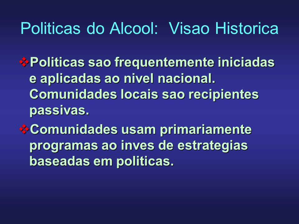 Politicas do Alcool: Visao Historica