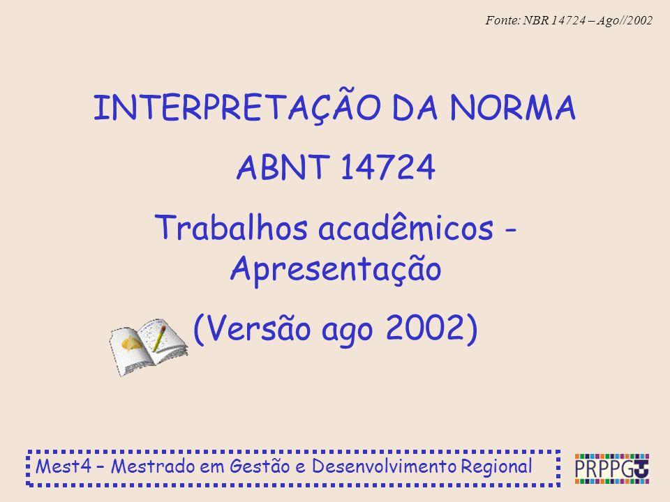 INTERPRETAÇÃO DA NORMA ABNT 14724 Trabalhos acadêmicos - Apresentação