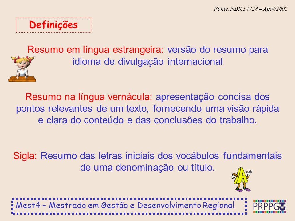 Definições Resumo em língua estrangeira: versão do resumo para idioma de divulgação internacional.