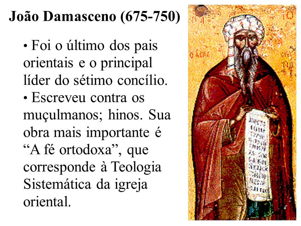 João Damasceno (675-750) Foi o último dos pais orientais e o principal líder do sétimo concílio.