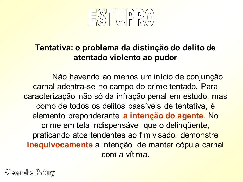 ESTUPROTentativa: o problema da distinção do delito de atentado violento ao pudor.