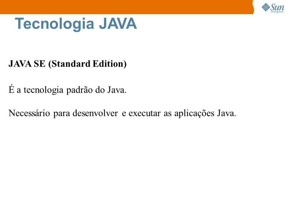 Tecnologia JAVA JAVA SE (Standard Edition)