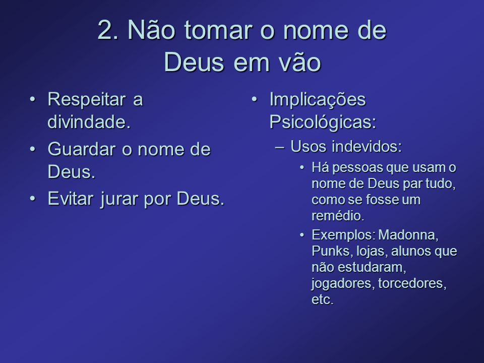 2. Não tomar o nome de Deus em vão