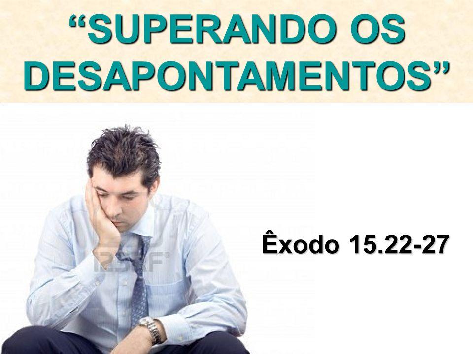 SUPERANDO OS DESAPONTAMENTOS