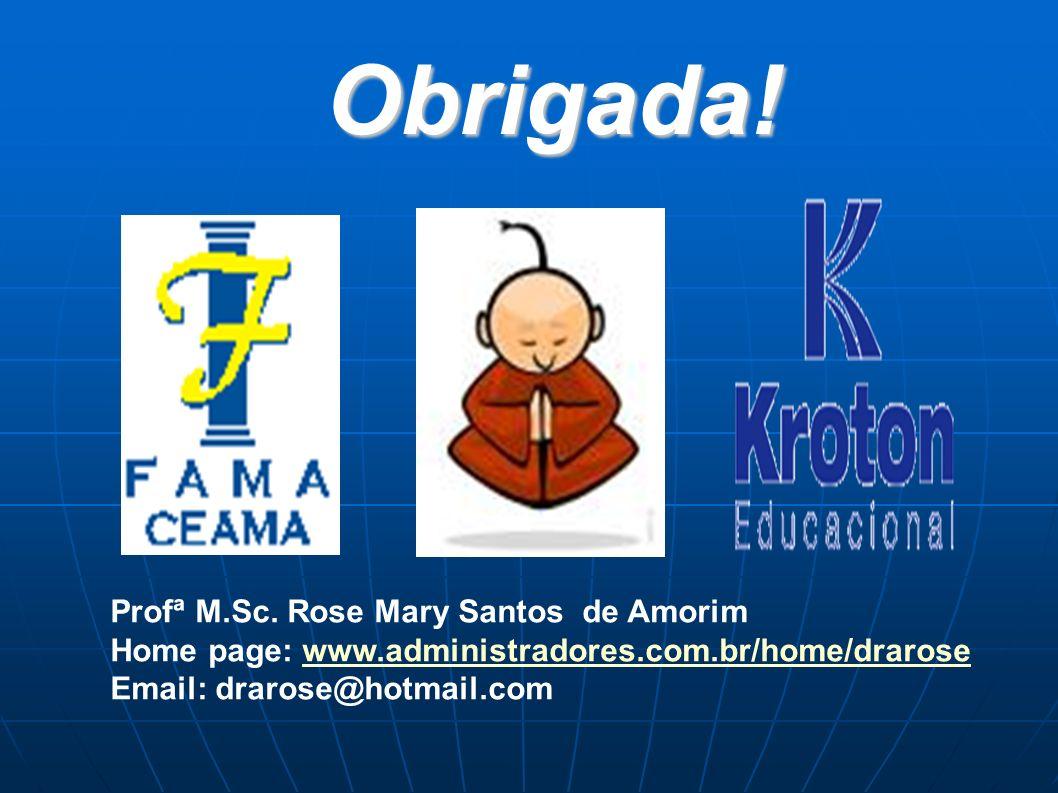 Obrigada! Profª M.Sc. Rose Mary Santos de Amorim
