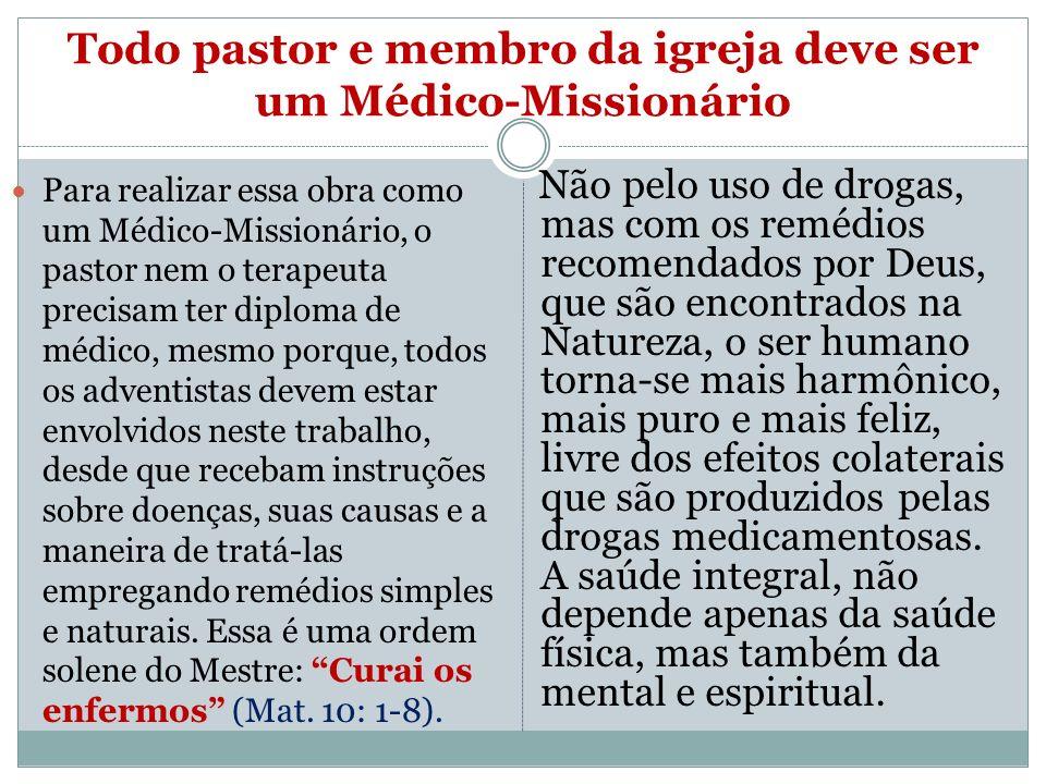 Todo pastor e membro da igreja deve ser um Médico-Missionário