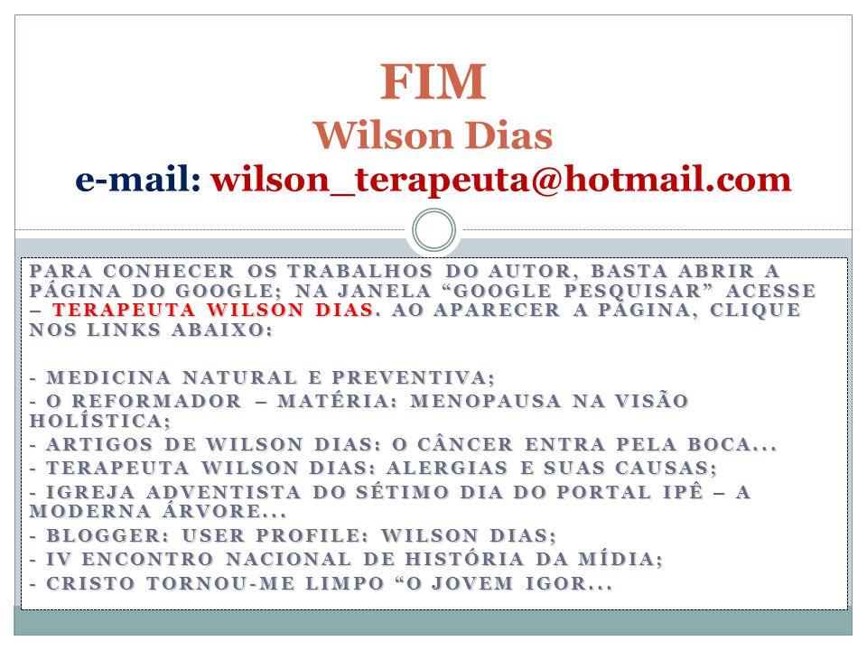 FIM Wilson Dias e-mail: wilson_terapeuta@hotmail.com