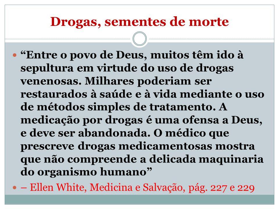 Drogas, sementes de morte