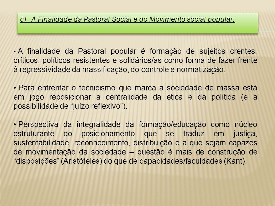 c) A Finalidade da Pastoral Social e do Movimento social popular: