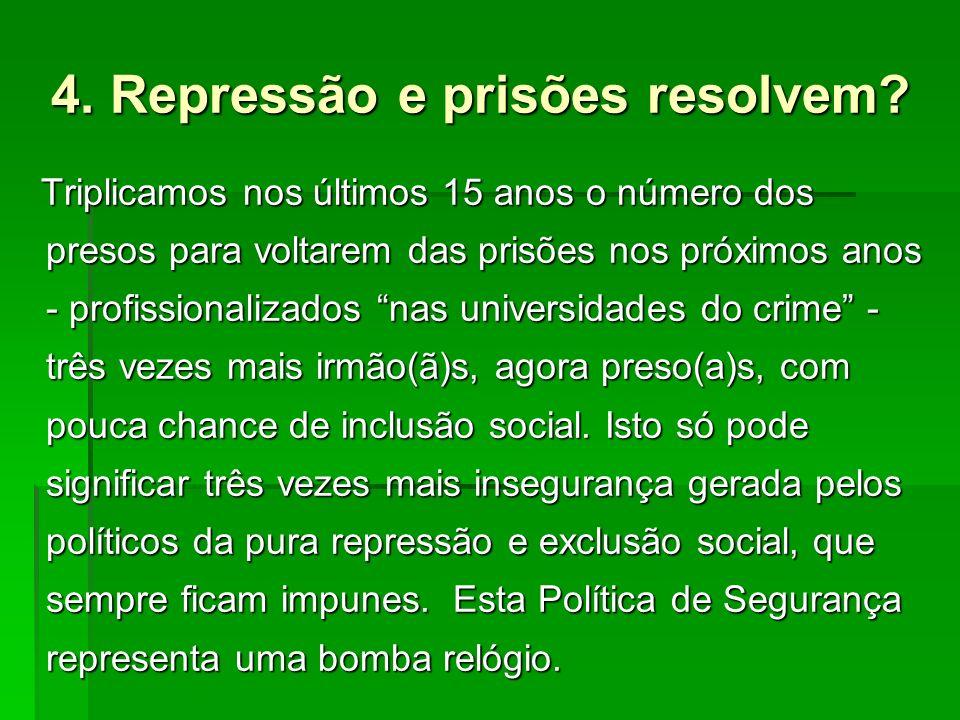 4. Repressão e prisões resolvem