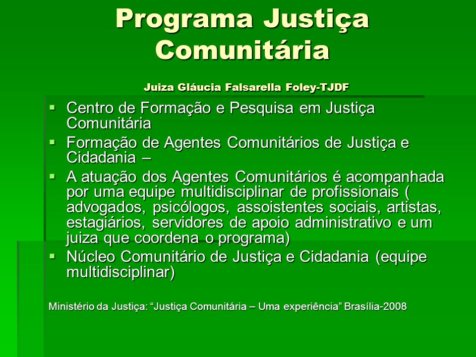 Programa Justiça Comunitária Juiza Gláucia Falsarella Foley-TJDF