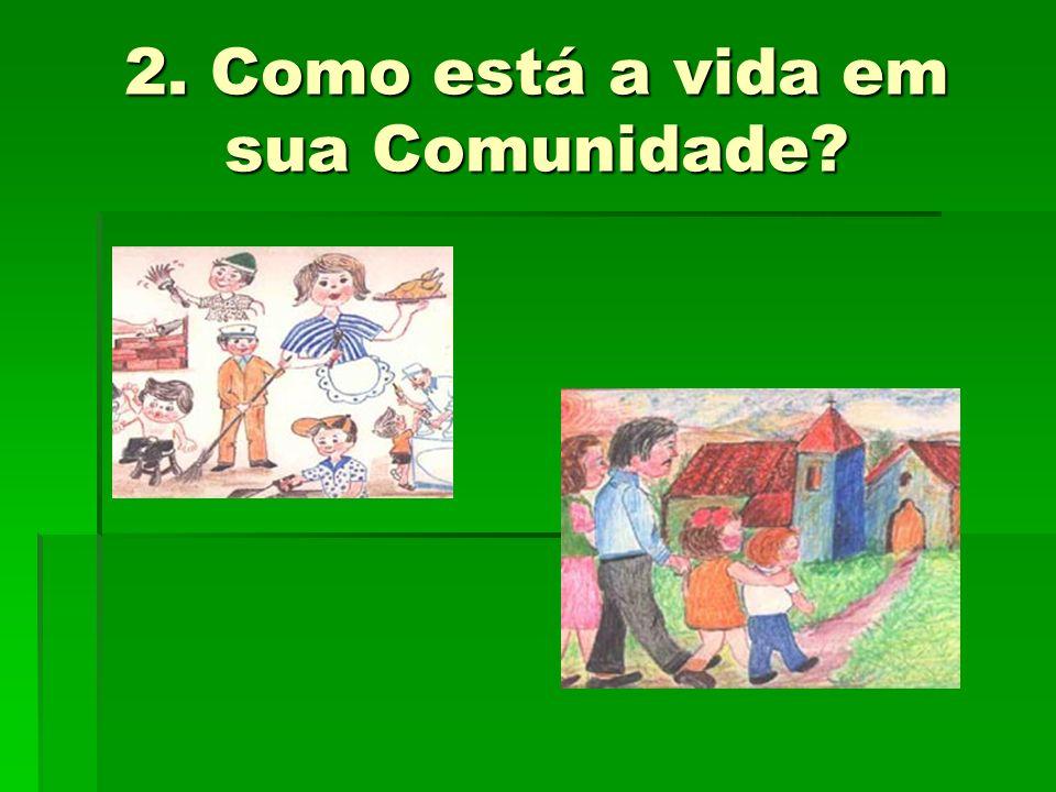 2. Como está a vida em sua Comunidade