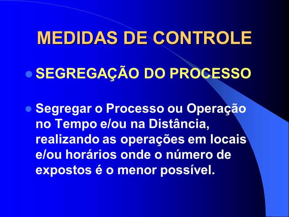 MEDIDAS DE CONTROLE SEGREGAÇÃO DO PROCESSO