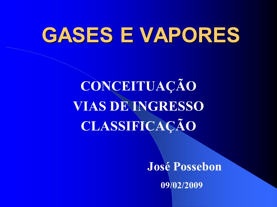 CONCEITUAÇÃO VIAS DE INGRESSO CLASSIFICAÇÃO José Possebon 09/02/2009