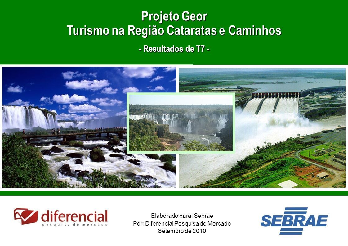 Projeto Geor Turismo na Região Cataratas e Caminhos - Resultados de T7 -