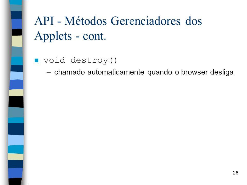 API - Métodos Gerenciadores dos Applets - cont.