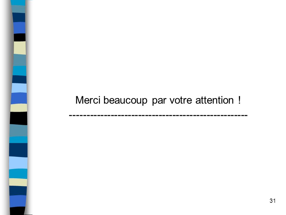 Merci beaucoup par votre attention !